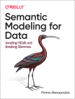 Semantic Modeling for Data: Avoiding Pitfalls and Breaking Dilemmas Cover Image