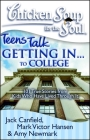 Chicken Soup for the Soul: Teens Talk Getting In. . . to College: 101 True Stories from Kids Who Have Lived Through It Cover Image