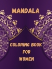 88 Mandalas For Women: A Coloring Book For Women Featuring 88 Beautiful Mandalas for Stress Relief and Relaxation No Ink Bleed C Cover Image
