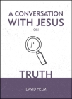 A Conversation with Jesus... on Truth Cover Image