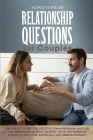 Relationship Questions for Couples: The perfect guide for effective communication. Discover the importance of trust to avoid, solve and eliminate conf Cover Image