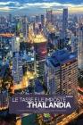 Le Tasse E Le Imposte in Thailandia: La guida pratica sulle imposte e tasse thailandesi incluse le multe 'Taxes in Thailand' (Italian version) Cover Image