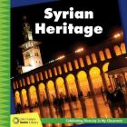 Syrian Heritage (21st Century Junior Library: Celebrating Diversity in My Cla) Cover Image