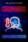 Coronavirus: You will learn how to deal with the virus and how to protect yourself from the 2020 pandemic. You will also discover h Cover Image