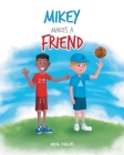 Mikey Makes a Friend Cover Image