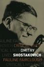 Dmitry Shostakovich (Critical Lives) Cover Image