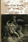The True Story of Noah: Discovering Where the Ark Came to Rest Cover Image