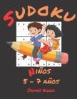 Sudoku Niños 5 - 7 años -: James Kook - 200 parrillas de Sudoku con solución para niños de 5 a 7 años. Juego de lógica, reflexión y rompecabezas. Cover Image