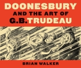 Doonesbury and the Art of G.B. Trudeau Cover Image