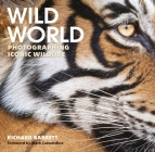 Wild World: Photographing Iconic Wildlife Cover Image