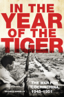In the Year of the Tiger, Volume 62: The War for Cochinchina, 1945-1951 (Campaigns and Commanders #62) Cover Image