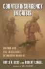 Counterinsurgency in Crisis: Britain and the Challenges of Modern Warfare (Columbia Studies in Terrorism and Irregular Warfare) Cover Image