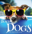 Beach Dogs, A No Text Picture Book: A Calming Gift for Alzheimer Patients and Senior Citizens Living With Dementia Cover Image