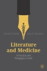 Literature and Medicine: A Practical and Pedagogical Guide Cover Image