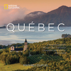 Québec: A Photographic Road Trip Through Canada's Beautiful Province Cover Image