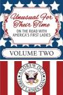 Unusual For Their Time: On The Road With America's First Ladies - Volume Two Cover Image