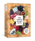 The Cheese Board Deck: 50 Cards for Styling Spreads, Savory and Sweet Cover Image