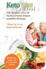 Keto Diet Cookbook for Women Over 50: Keto Diet Cookbook for Women Over 50: The Most Complete Ketogenic Guide with 80 Recipes and a 7 Tips For Succes Cover Image