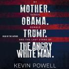 My Mother. Barack Obama. Donald Trump. and the Last Stand of the Angry White Man. Cover Image