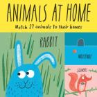 Animals at Home: Match 27 Animals to Their Homes (Magma for Laurence King) Cover Image