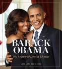 Barack Obama: His Legacy of Hope & Change Cover Image