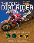 The Total Dirt Rider Manual (Dirt Rider): 358 Essential Dirt Bike Skills Cover Image