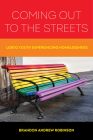 Coming Out to the Streets: LGBTQ Youth Experiencing Homelessness Cover Image