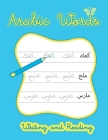 Arabic Words Writing And Reading: Arabic Handwriting Workbook, Learn How To Read And Write Arabic Cover Image