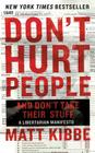 Don't Hurt People and Don't Take Their Stuff: A Libertarian Manifesto Cover Image