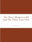 The Three Musketeers #2 And The Thirty Years' War Cover Image
