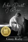 Like Dust, I Rise Cover Image