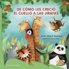 de Como Les Crecio el Cuello A las Jirafas Cover Image