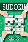 Sudoku - Medium: Sudoku Medium Puzzle Books Including Instructions and Answer Keys, 200 Medium Puzzles Cover Image