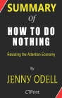 Summary of How to Do Nothing By Jenny Odell - Resisting the Attention Economy Cover Image
