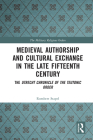 Medieval Authorship and Cultural Exchange in the Late Fifteenth Century: The Utrecht Chronicle of the Teutonic Order Cover Image