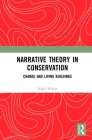 Narrative Theory in Conservation: Change and Living Buildings Cover Image