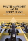 Facilities Management and the Business of Space Cover Image