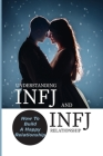 Understanding INFJ And INFJ Relationship: How To Build A Happy Relationship: Guide To Healthy Relationships For Infj People Cover Image