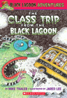 The Class Trip from the Black Lagoon (Black Lagoon Adventures #1) (Black Lagoon Chapter Books #1) Cover Image