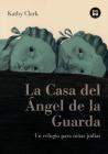 La Casa del Ángel de la Guarda: Un refugio para niñas judías (Bambú Vivencias) Cover Image