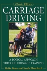Carriage Driving: A Logical Approach Through Dressage Training Cover Image
