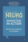 Neuromarketing in Action: How to Talk and Sell to the Brain Cover Image