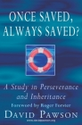 Once Saved, Always Saved?: A Study in perseverance and inheritance Cover Image