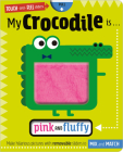 My Crocodile is. . .Pink and Fluffy Cover Image