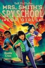 Double Cross (Mrs. Smith's Spy School for Girls #3) Cover Image