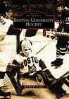 Boston University Hockey (Images of Sports) Cover Image