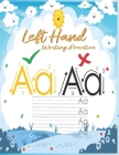 Left hand writing practice: left handed notebooks for kids: ABC Letter Tracing for Preschoolers left handed handwriting practice for Preschoolers, Cover Image