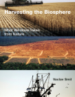Harvesting the Biosphere: What We Have Taken from Nature Cover Image