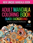 Adult Mandala Coloring Book Black Background: Mandala coloring book for adults - Unique coloring books for adults Stress Relieving Designs For Adult R (Creative Haven Coloring Books #17) Cover Image