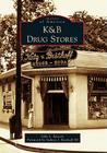 K&B Drug Stores (Images of America (Arcadia Publishing)) Cover Image